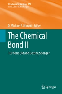 The Chemical Bond II: 100 Years Old and Getting Stronger
