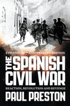 The Spanish Civil War: Reaction, Revolution and Revenge (Text Only) by Paul Preston