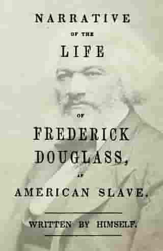 Narrative of the Life of Frederick Douglass - An American Slave: With an Introductory Chapter by William H. Crogman