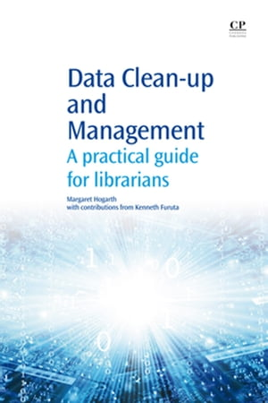 Data Clean-Up and Management A Practical Guide for Librarians