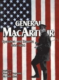 General MacArthur Speeches and Reports 1908-1964 Deal