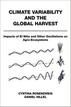 Climate Variability and the Global Harvest: Impacts of El Ni?o and Other Oscillations on Agro…