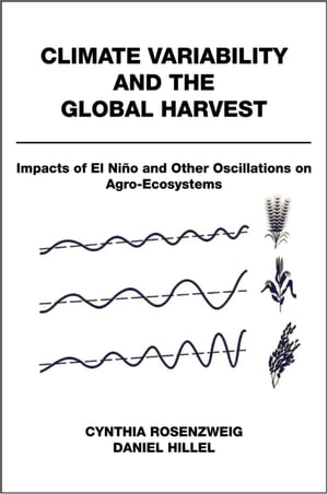 Climate Variability and the Global Harvest Impacts of El Ni?o and Other Oscillations on Agro-Ecosystems