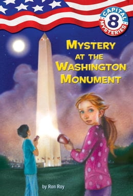Book Capital Mysteries #8: Mystery at the Washington Monument by Ron Roy