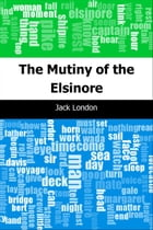 The Mutiny of the Elsinore by Jack London