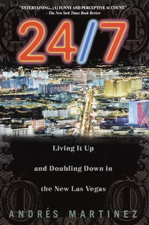 24/7 Living It Up and Doubling Down in the New Las Vegas