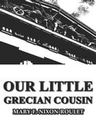 Our Little Grecian Cousin by Mary F. Nixon-Roulet