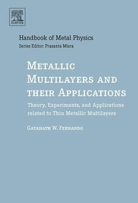 Metallic Multilayers and their Applications: Theory, Experiments, and Applications related to Thin…