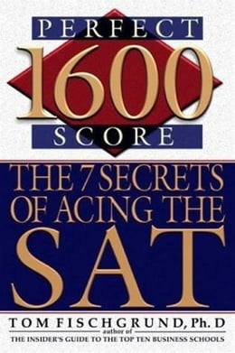 Book 1600 Perfect Score: The 7 Secrets of Acing the SAT by Tom Fischgrund