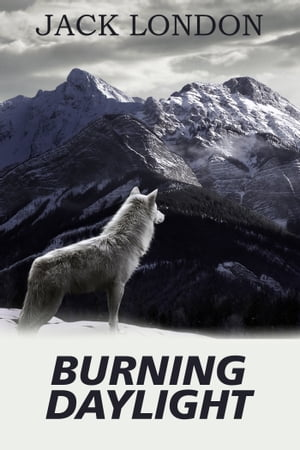 Burning Daylight eBook by London, Jack Kobo Edition | www.chapters ...