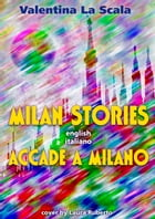 Milan Stories / Accade a Milano by Valentina LaScala