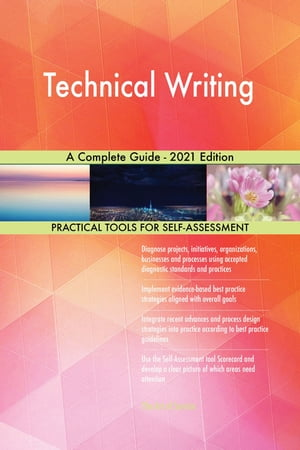 Technical Writing A Complete Guide - 2021 Edition by Gerardus Blokdyk