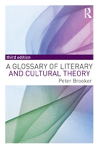A Glossary of Literary and Cultural Theory