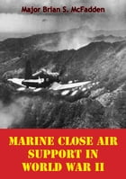 Marine Close Air Support In World War II by Major Brian S. McFadden