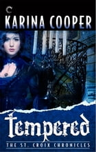 Tempered: Book Four of The St. Croix Chronicles