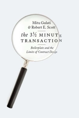 Book The Three and a Half Minute Transaction: Boilerplate and the Limits of Contract Design by Mitu Gulati