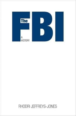 Book The FBI: A History by Jeffreys-Jones, Rhodri