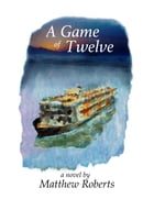 A Game of Twelve by Matthew Roberts