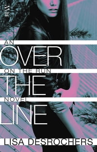 Over the Line: On the Run Novel