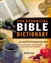 The Essential Bible Dictionary: Key Insights for Reading God's Word