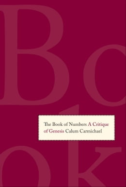 Book The Book of Numbers: A Critique of Genesis by Calum Carmichael