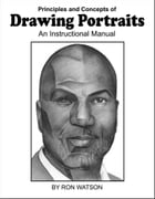 Principles and Concepts of Drawing Portraits: An Instructional Manual by Ron Watson