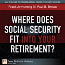 Book Where Does Social Security Fit Into Your Retirement? by Frank Armstrong III