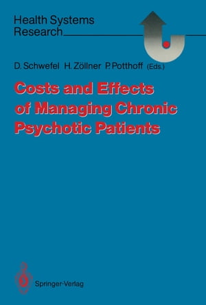 Costs and Effects of Managing Chronic Psychotic Patients