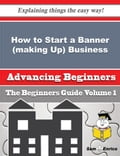 How to Start a Banner (making Up) Business (Beginners Guide) 364376e7-e563-4e69-a224-9dfb9f49792a