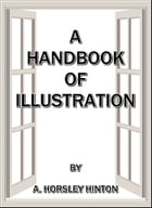 A Handbook of Illustration by A. Horsley Hinton