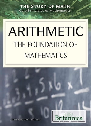 Arithmetic The Foundation of Mathematics