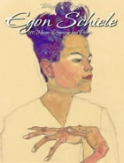 Egon Schiele: 190 Master Drawings and Prints by Blagoy Kiroff