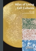 Atlas of Living Cell Cultures