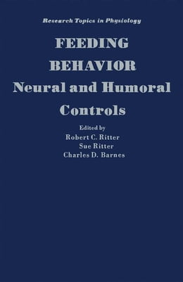 Book Feeding Behavior: Neural and Humoral Controls by Ritter, Robert