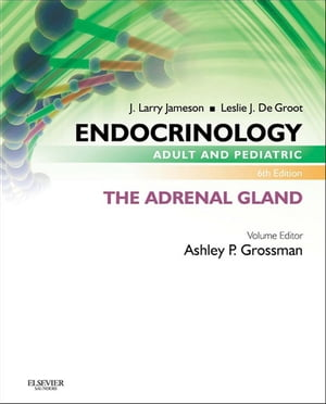 Endocrinology Adult and Pediatric: The Adrenal Gland
