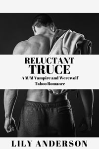 RELUCTANT TRUCE: A M/M Vampire and Werewolf Taboo Romance