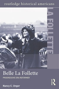 Belle La Follette: Progressive Era Reformer