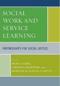 Social Work and Service Learning: Partnerships for Social Justice