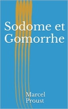 Sodome et Gomorrhe by Marcel Proust