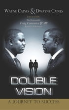 Double Vision: A Journey to Success by Wayne Caines
