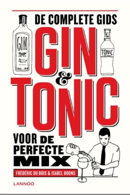 Book Gin en tonic: voor de perfecte mix by Isabel Boons