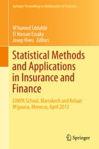 Statistical Methods and Applications in Insurance and Finance: CIMPA School, Marrakech and Kelaat M'gouna, Morocco, April 2013 by M'hamed Eddahbi