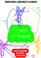 The Farmer And The Badger by Yei Theodora Ozaki