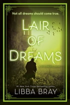 Lair of Dreams: A Diviners Novel by Libba Bray