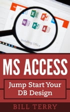 MS Access: Jump Start Your DB Design by Bill Terry