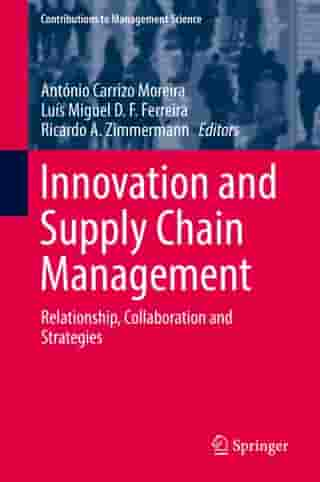 Innovation and Supply Chain Management: Relationship, Collaboration and Strategies