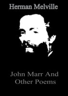 John Marr And Other Poems by Herman Melville