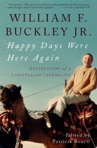 Happy Days Were Here Again: Reflections of a Libertarian Journalist