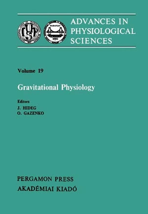 Gravitational Physiology: Proceedings of the 28th International Congress of Physiological Sciences, Budapest, 1980