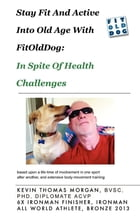 Stay Fit And Active Into Old Age With FitOldDog, In Spite Of Health Challenges